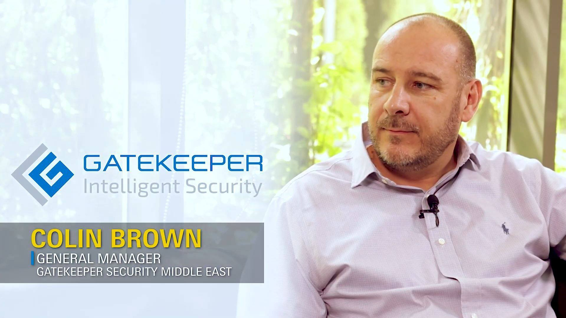 Colin Brown, General Manager,  Gatekeeper Security,  Middle East